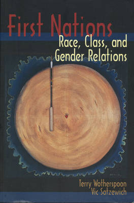 First Nations: Race, Class, and Gender Relations (Paperback)
