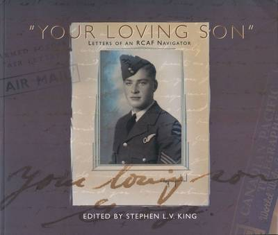 """Your Loving Son"": Letters of an RCAF Navigator (Paperback)"