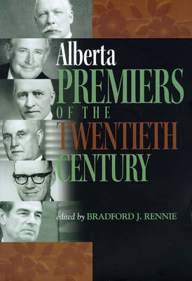 Alberta Premiers of the Twentieth Century (Paperback)