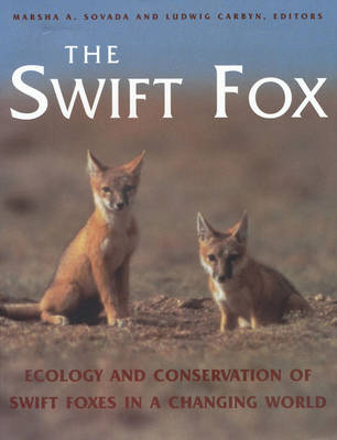The Swift Fox: Ecology and Conservation of Swift Foxes in a Changing World (Paperback)