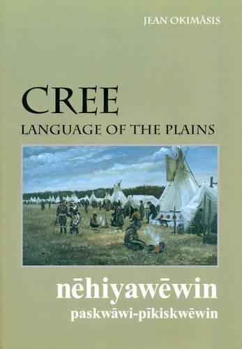Cree, Language of the Plains: Language of the Plains (Paperback)
