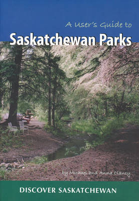 A User's Guide to Saskatchewan Parks (Paperback)