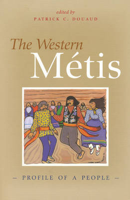 The Western Metis: Profile of a People (Paperback)