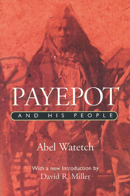Payepot and His People (Paperback)