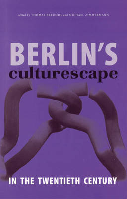 Berlin's Culturescape in the Twentieth Century (Paperback)