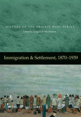 Immigration & Settlement, 1870-1939: 1870-1939 (Hardback)