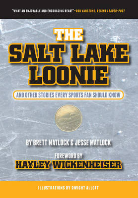 The Salt Lake Loonie: & Other Stories Every Fan Should Know (Hardback)