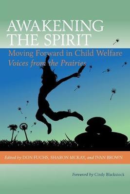 Awakening the Spirit: Moving Forward in Child Welfare (Paperback)