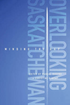 Overlooking Saskatchewan: Minding the Gap (Paperback)