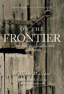 On the Frontier: Letters from the Canadian West in the 1880s (Paperback)