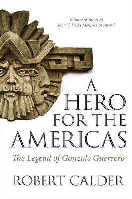 A Hero for the Americas: The Legend of Gonzalo Guerrero (Paperback)