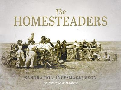 The Homesteaders: From Confederation to the Great War (Paperback)
