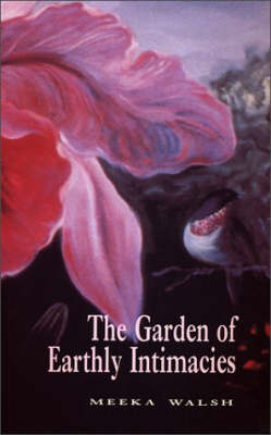 The Garden of Earthly Intimacies (Paperback)
