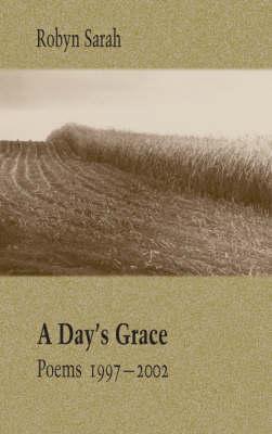 A Day's Grace: Poems 1997-2002 (Paperback)