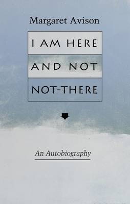 I am Here and Not Not-There (Paperback)