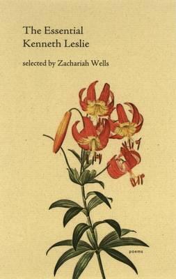 The Essential Kenneth Leslie - Essential Poets No. 5 (Paperback)