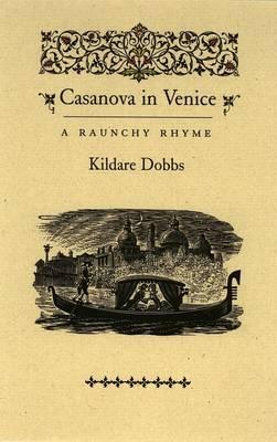 Casanova in Venice: A Raunchy Rhyme (Paperback)