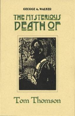 The Mysterious Death of Tom Thomson - Graphic Novels 5 (Paperback)