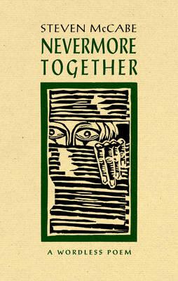 Never More Together: A Wordless Poem - Graphic Novels 7 (Paperback)