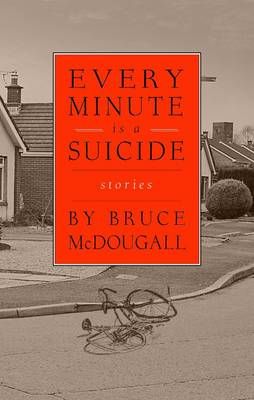 Every Minute is a Suicide: Stories (Paperback)