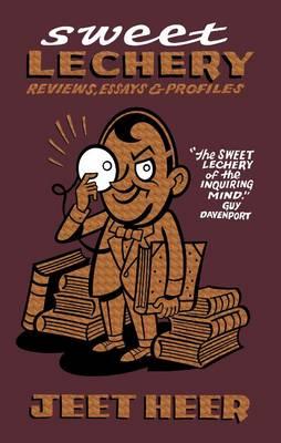 Sweet Lechery: Reviews, Essays & Profiles (Paperback)