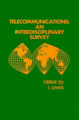 Telecommunications: An Interdisciplinary Survey (Hardback)