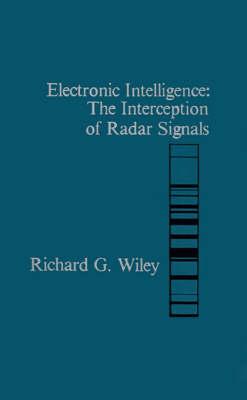 Electronic Intelligence: Interception of Radar Signals - Radar Library (Hardback)