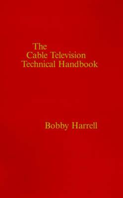 The Cable Television Technology Handbook (Hardback)