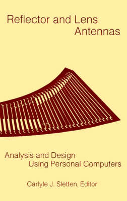 Reflector and Lens Antennas: Analysis and Design Using Personal Computers (Hardback)