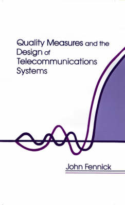 Quality Measures and the Design of Telecommunications Systems (Hardback)