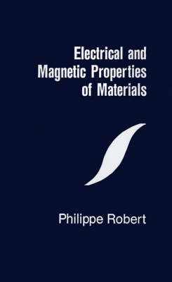Electrical and Magnetic Properties of Materials - Materials science library (Hardback)
