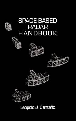 Space Based Radar Handbook - Radar Library (Hardback)