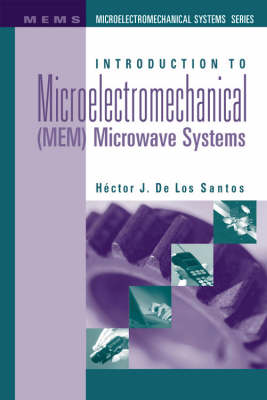 Introduction to Microelectromechanical (MEM) Microwave Systems - Microwave Technology Library (Hardback)