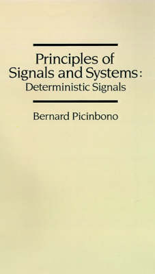 Principles of Signals and Systems: Deterministic Signals - Acoustics & signal processing library (Hardback)
