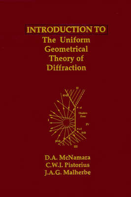 Introduction to the Uniform Geometrical Theory of Diffraction - Antennas & Propagation Library (Hardback)