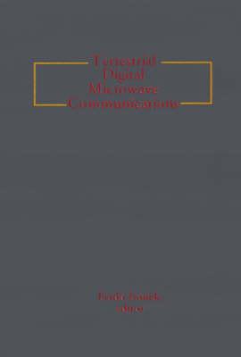 Terrestrial Digital Microwave Communications - Microwave Library (Hardback)