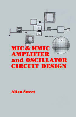 MIC and MMIC Amplifier and Oscillator Circuit Design - Microwave Library (Hardback)