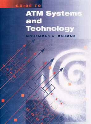 Guide to ATM Systems and Technology - Telecommunications Library (Hardback)