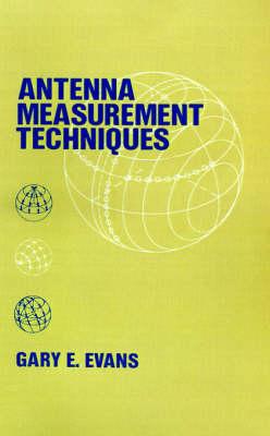 Antenna Measurement Techniques - Antennas & Propagation Library (Hardback)