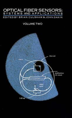 Optical Fiber Sensors: Systems and Applications v. 2 - Optoelectronics Library (Hardback)