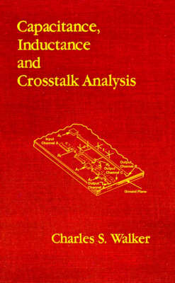 Capacitance, Inductance and Crosstalk Analysis - Microwave Library (Hardback)