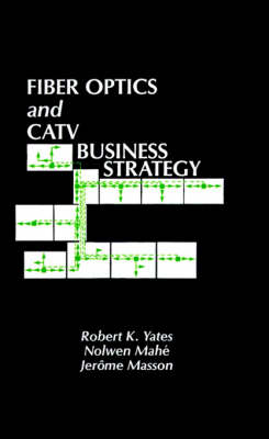 Fibre Optics and Cable Television Business Strategy (Hardback)