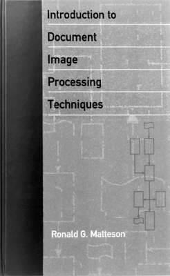 Introduction to Document Image Processing Techniques - Telecommunications Library (Hardback)