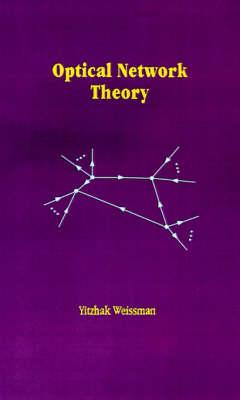 Optical Network Theory - Optoelectronics Library (Hardback)