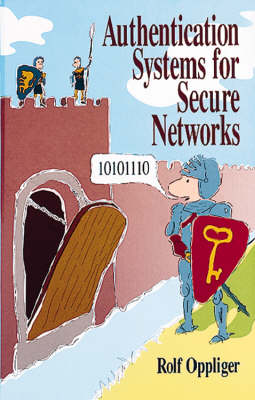 Authentication Systems for Secure Networks - Computer Science Library (Hardback)
