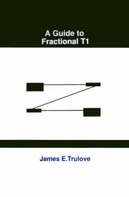 Guide to Fractional T-1 - Telecommunications Library (Hardback)