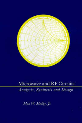 Microwave and RF Circuits: Analysis, Synthesis and Design - Microwave Library (Hardback)