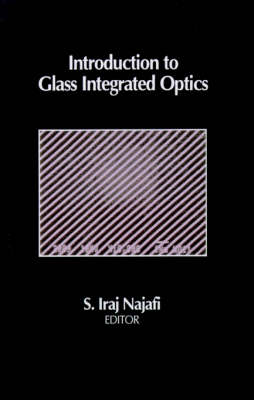 Introduction to Glass Integrated Optics - Optoelectronics Library S. (Hardback)