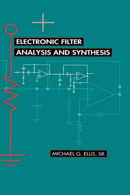 Electronic Filter Analysis and Synthesis - Microwave Library (Hardback)