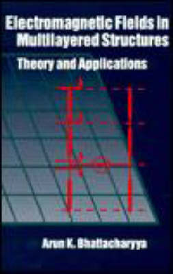 Electromagnetic Fields in Multilayered Structures: Theory and Applications - Antennas & Propagation Library (Hardback)